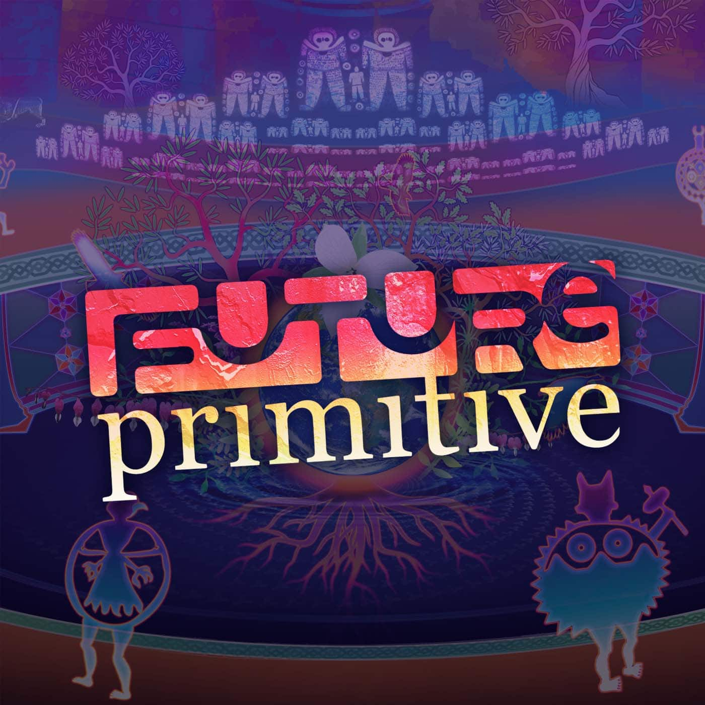 Future Primitive Podcasts